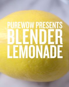 Listen up, lazy girls—we've got a treat for you. This one-minute blender lemonade recipe has only one lemon and requires absolutely no juicing.