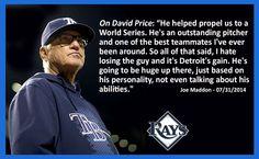 Tampa Bay Rays - Joe Maddons views on the David Price trade - 07/31/2014