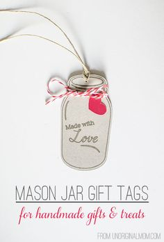 """Made with Love"" Mason jar gift tags - perfect for handmade gifts or homemade treats, especially around the holidays!"