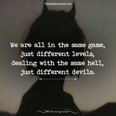 Same Game, Different Levels Devil Quotes, Dark Quotes, True Quotes, Motivational Quotes, Inspirational Quotes, Qoutes, Quotes Quotes, Quotes About Attitude, Reality Quotes