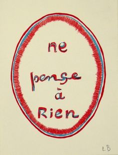 Louise Bourgeois, Ne Pense A Rien, 2005 – Lithograph, 33 × 25.4 cm, Edition of…