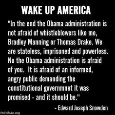 I believe this. Obama is afraid, he knows that American patriots are awake and involved. That's why he's getting desperate, becoming more brazen, more cruel. Patriots need to stay the course.