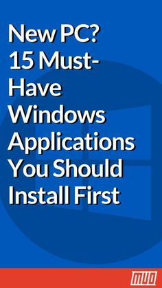 New Pc Must Have Windows Applications You Should Install - Software Is The Backbone Of Any Computer Setup Whether Youve Just Purchased A New Pc Or Reinstalled Windows The First Task Youll Likely Do Is Install Apps While There Are Dozens Of Amaz Computer Lessons, Computer Basics, Computer Coding, Computer Help, Computer Repair, Computer Programming, Computer Tips, Computer Hacking, Computer Laptop