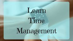 Learn Time Management