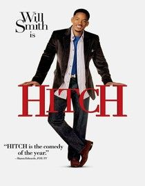 Hitch..love Will Smith.
