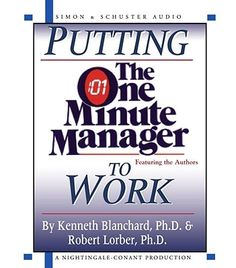 Putting The One Minute Manager To Work