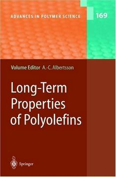 Long-Term Properties of Polyolefins (Advances in Polymer Science) by Ann-Christine Albertsson. $263.20. Publisher: Springer; 1 edition (June 14, 2004). 327 pages. This work presents critical reviews of the trends in polymer and biopolymer science including chemistry, physical chemistry, physics and materials science.                            Show more                               Show less