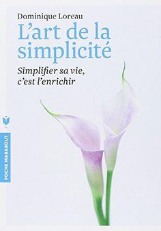 L ART DE LA SIMPLICITE - Dominique Loreau
