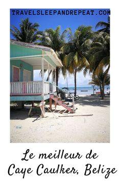 Caye Caulker: les meilleures activités - Travel Sleep and Repeat Caye Caulker, Honduras, Belize, Costa Rica, Guatemala, Destinations, Destination Voyage, Repeat, Sleep