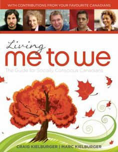 Me to We: The Guide for Socially Conscious Canadians Just received a copy from Craig himself!) It's really a great guide to living the philosophy.Just received a copy from Craig himself!) It's really a great guide to living the philosophy. Global Citizenship, Future Library, Social Enterprise, Social Change, How To Become, How To Make, Worlds Of Fun, Social Justice, Consciousness