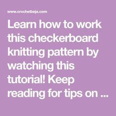 Learn how to work this checkerboard knitting pattern by watching this tutorial! Keep reading for tips on how to make this pretty knit stitch. Baby Cardigan Knitting Pattern Free, Sweater Knitting Patterns, Knitting Stitches, Knit Patterns, Lion Brand Yarn, Knitting Accessories, Yarn Colors, Knitting Projects, Crochet Hooks