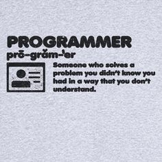 The Definition of a Programmer Funny Novelty T Shirt - Today Pin Computer Jokes, Computer Science, Python, Programming Humor, Engineering Humor, Creativity Quotes, Geek Humor, Dont Understand, Mood Quotes