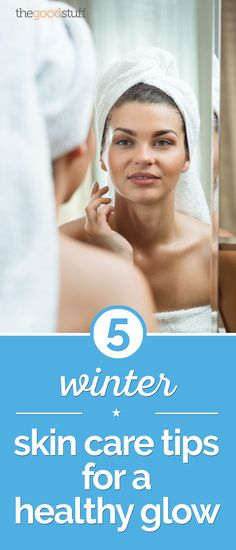 5 Winter Skin Care Tips for a Healthy Glow | thegoodstuff