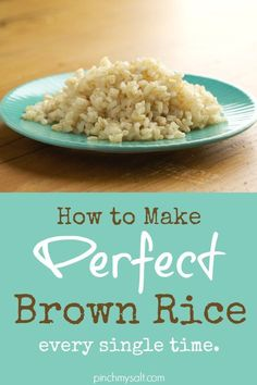 How to cook brown rice so that it comes out perfect every single time ...
