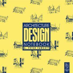 ARCHITECTURE :   DESIGN NOTEBOOK