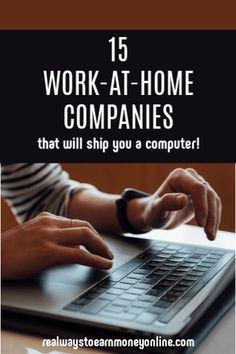 15 work at home companies that ship you a computer.