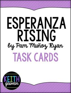 Esperanza Rising by Pam Munoz RyanEsperanza Rising is a beautiful story of a 13-year-old girl from Mexico who must learn to handle numerous changes in her life. Like this book?***Save over 25%***This product is also available in a power pack containing journal prompts, quizzes, vocabulary, character analysis activities, and these task cards!