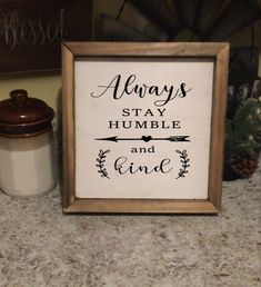 Always stay humble & Kind from our farmhouse collection $33!!! Free shipping #farmhouse #rustic #custom #signs #handmade #forthehome