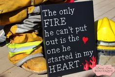 The only FIRE he cant put out is the one he started in my heart by Prairie Boutique #firefighter #fireman #firefighterwife