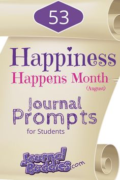 Happiness Happens Month is a time for people to celebrate all the good things in their lives. Help your students come together in recognizing just how happy they are with these journal prompts! When people make an effort to promote positivity and optimism in the world, happiness can happen. via @journalbuddies