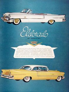 Cadillac Eldorado 1956 - www.MadMenArt.com | Vintage Cars Advertisement. Features over 1200 of the finest vintage cars until 1970. Status symbol, pride and sense of freedom. #VintageCars #Vintage #Ads #VintageAds