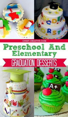Make your child feel special and celebrate with these Preschool And Elementary Graduation Desserts  |  OHMY-CREATIVE.COM