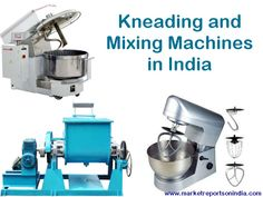 #Erspectives to be able to evaluate the market for #kneading and mixing #machines in India