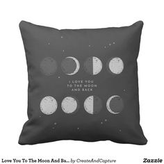 Love You To The Moon And Back | Phases of The Moon Throw Pillow