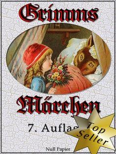 Jacob und Wilhelm Grimm: Grimms Märchen - Vollständig überarbeitete Ausgabe in HD
