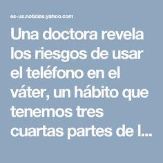 Una doctora revela los riesgos de usar el teléfono en el váter, un hábito que tenemos tres cuartas partes de las personas