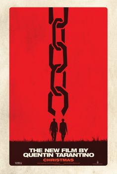 Nothing but the director's name needed to sell this film...Django Unchained Movie Poster - Internet Movie Poster Awards Gallery