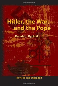 Hitler, the War, and the Pope by Ronald J. Rychlak,http://www.amazon.com/dp/1592765653/ref=cm_sw_r_pi_dp_CYLZsb0VHJ3PNZTM