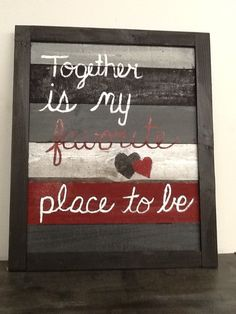 Together is my favorite place to be pallet sign.