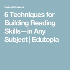6 Techniques for Building Reading Skills—in Any Subject | Edutopia