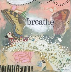 Breathe is a gentle reminder to simply, thoughtfully, deeply, and fully. Embrace The Chaos, Kelly Rae Roberts, Print Artist, All Print, Creative Business, Art Images, Breathe, Vibrant Colors, Colorful