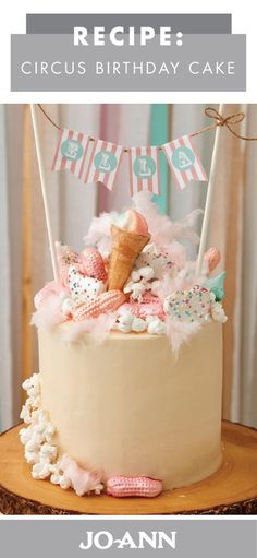 Topped with circus peanut candies, frosted animal crackers, and even cotton candy, this recipe for Circus Birthday Cake will make your little girl's dreams come true at her party.