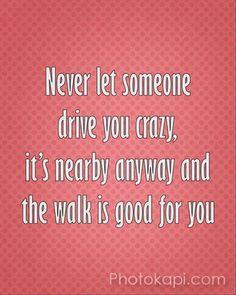 Drive you crazy