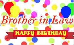 Birthday Wishes For Brother In Law - Happy Birthday Quotes Birthday Message For Brother, Birthday Greetings For Brother, Birthday Wishes For Brother, Birthday Messages, Birthday Images, Special Birthday, Bild Happy Birthday, Happy Birthday Grandpa, Happy Birthday Meme