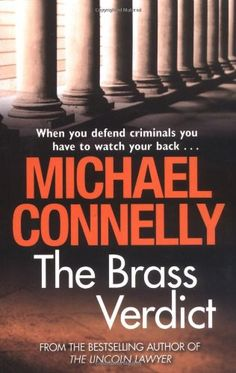Book of 2014 The Brass Verdict by Michael Connelly (Micky Haller I Love Books, Good Books, Books To Read, Michael Connelly, Books 2016, Mystery Novels, I Love Reading, Book Authors, Book Club Books