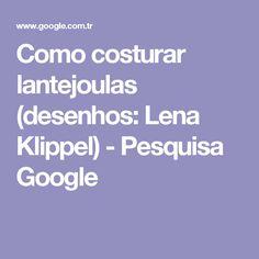 Como costurar lantejoulas (desenhos: Lena Klippel) - Pesquisa Google