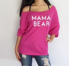 A personal favorite from my Etsy shop https://www.etsy.com/listing/230775444/mama-bear-off-shoulder-loose-t-shirt