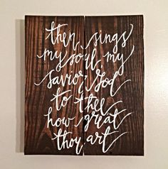 Then sings my soul rustic sign by QuiteSwanky on Etsy