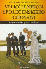 Velky lexikon spolecenskeho chovani (Vladimir Smejkal, Hana Schelova Bachrachova)