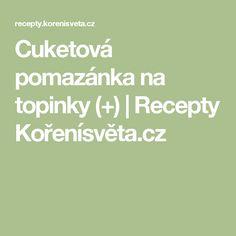 Cuketová pomazánka na topinky (+)   Recepty Kořenísvěta.cz