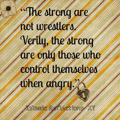 The strong control their anger.