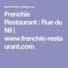 Frenchie Restaurant : Rue du Nil   www.frenchie-restaurant.com