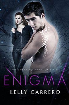 Enigma (Unearthly Paradox Book 4) by Kelly Carrero https://www.amazon.com/dp/B01APIXZD0/ref=cm_sw_r_pi_dp_x_6Gobyb5KX8C2M