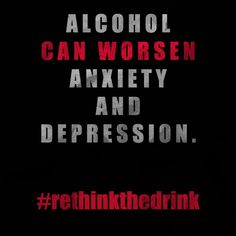 Alcohol can worsen anxiety and depression. #rethinkthedrink