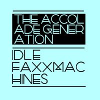 Idle Faxxmachine by The Accolade Generation on SoundCloud