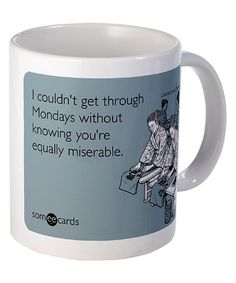 Look at this Someecards 'Equally Miserable' Mug on #zulily today!